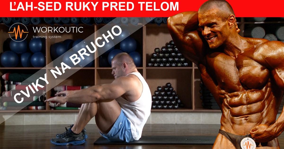 Lah Sed - Ruky pred Telom - Cviky na Brucho - Workoutic